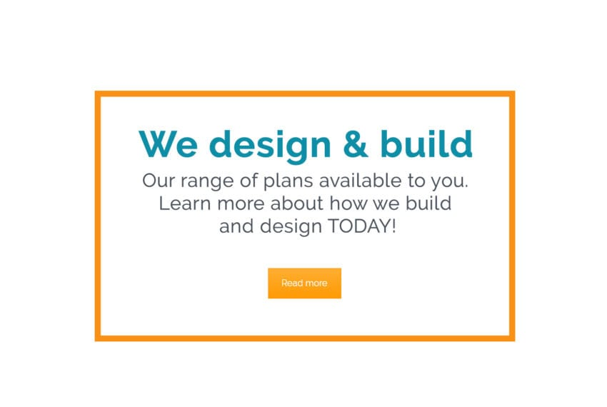 We design and build