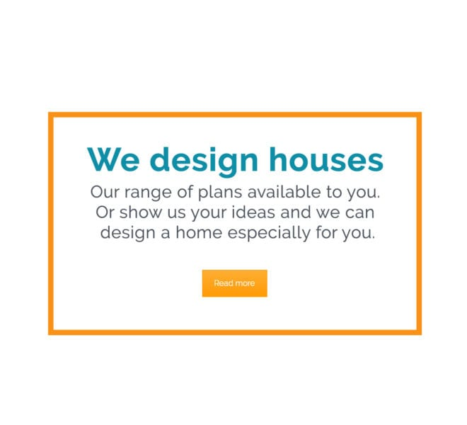 We design houses